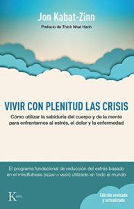 'Vivir con plenitud las crisis', de Jon Kabat-Zinn