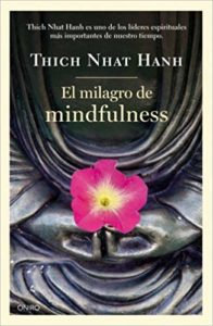 'El milagro del Mindfulness', de Thich Nhat Hanh.