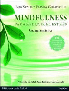 'Mindfulness para reducir el estrés: guía práctica', de Bob Stahl y Elisha Goldstein